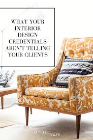 what your interior design credentials aren u0027t telling your clients