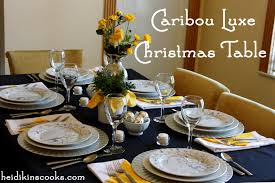 Setting A Table by Setting A Nontraditional But Festive Christmas Table Heidikins Cooks