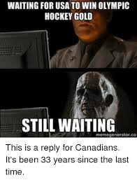 Hockey Meme Generator - waiting for usa to winolympic hockey gold still waiting