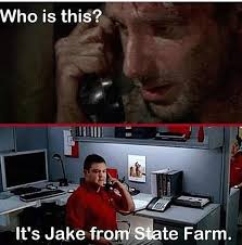 Jake From State Farm Meme - like a good neighbor state farm is there meme by klouddavenport