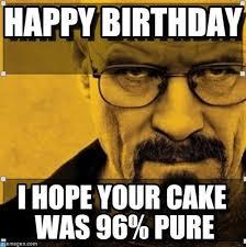 Walter White Memes - breaking bad happy birthday meme 28 images happy birthday