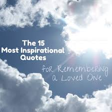 remembrance of a loved one 15 quotes and poems on dying