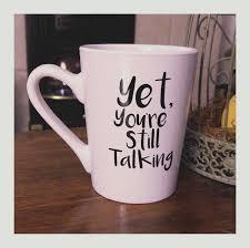 customized mugs coffee mug yet you u0027re still talking coffee