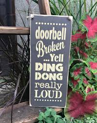 wooden funny sign doorbell broken yell ding dong really