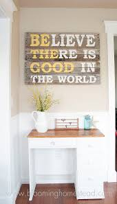Inspirational Quotes Home Decor 397 Best Home Decor Images On Pinterest Pallet Art Pallet Wood