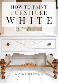 how to paint unfinished pine furniture how to paint furniture white salvaged inspirations