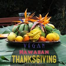 roamaholic a vegan hawaiian thanksgiving roamaholic