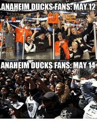 Anaheim Ducks Memes - anaheim ducks fans may 12 win anaheim ducks fans may 14 la