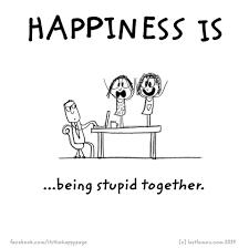 happiness quotes cool stupid happy quotes stupid happy birthday