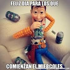 Meme Woody - feliz dia para los que comienzan el miercoles meme de woody