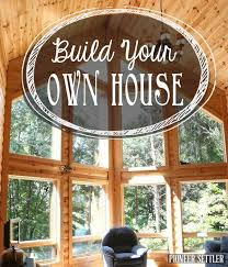 Build A Dream House Best 25 Build Your Own House Ideas On Pinterest Building Your