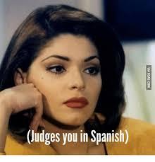 Black Girl Face Meme - judges you in spanish you in spanish meme on me me