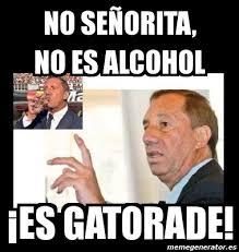 Gatorade Meme - meme personalizado no señorita no es alcohol es gatorade 3090065