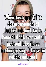 Nothing To Say Meme - when i text you lol it doesn t mean that i laughed out loud