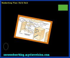 childrens desk plans free 183022 woodworking plans and projects