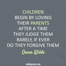 Quote About Oscar Wilde Quote About Children Forgive Parents