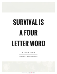 survival is a four letter word picture quotes