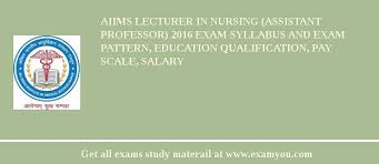 paper pattern of aiims aiims lecturer in nursing assistant professor 2018 exam syllabus