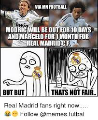 Real Madrid Meme - viamn football modricnwill be out for10days andmarcelo for1mo for