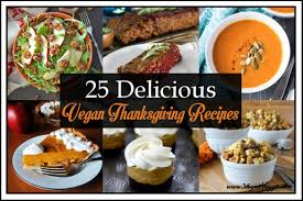 thanksgiving main dish recipes 25 delicious vegan thanksgiving recipes vegan huggs
