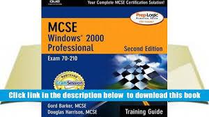 free download mcse windows 2000 professional training guide 70