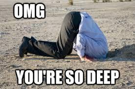 Deep Meme - omg you re so deep tumblr deep quickmeme