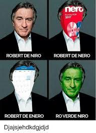 De Niro Meme - nero burning rom 2017 robert de niro robert de nero tere 2017 robert