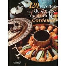 recette de cuisine traditionnelle 120 recettes de cuisine traditionnelle coréenne relié sabine yi