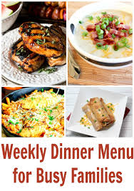 Dinner Ideas For Families Weekly Dinner Menu For Busy Families Weekly Meal Plan Week 15