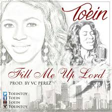 gozie okeke thanksgiving worship music toein u2013 fill me up lord with lyrics toeintoy download