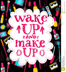 beauty makeup quote wake up and make up fun lettering quote about stock vector
