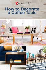 3 Coffee Table Styling Ideas to Copy at Home Overstock
