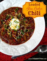 loaded slow cooker chili delightful e made