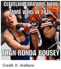 Cleveland Brown Memes - cleveland browns have more wins in 2016 than ronda rousey credit k