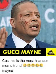Most Hilarious Memes - gucci mayne comedy cus this is the most hilarious meme trend