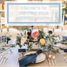 how to register for your wedding 7 secrets to creating your wedding registry weddings and wedding