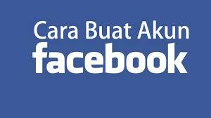 buat akun google facebook cara daftar fb cara buat akun facebook baru youtube