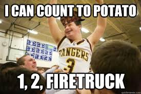 Count To Potato Meme - i can count to potato 1 2 firetruck scumbag down syndrome kid