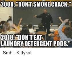 Folding Laundry Meme - 2008dontsmoke crack 2018don teat laundry detergent pods smh