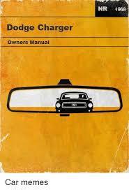 Doge Car Meme - dodge charger owners manual nr 1968 car memes cars meme on me me