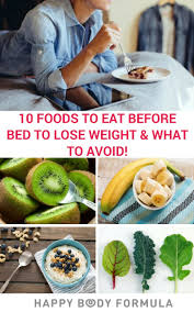 10 best foods to eat before bed to lose weight and what to avoid