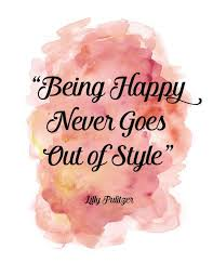 being happy never goes out of style print originals designers