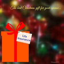 life insurance the best christmas gift for your spouse mommy