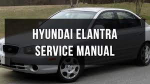 download hyundai elantra service manual youtube