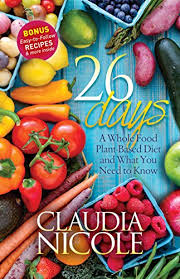 26 days a whole food plant based diet and what you need to know