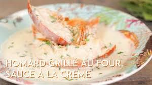 cuisiner homard surgelé homard grillé au four sauce à la crème facile recette sur