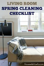 What Is Spring Cleaning Living Room Spring Cleaning Checklist Housewife How To U0027s