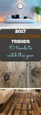Home Decor Trends Over The Years The 25 Best 2017 Decor Trends Ideas On Pinterest Color Trends