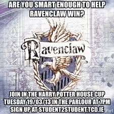 Harry Potter House Meme - are you smart enough to help ravenclaw win join in the harry potter