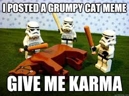 Funny Lego Memes - i posted a grumpy cat meme give me karma lego stormtroopers